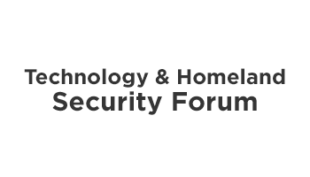Technology and Homeland & Security Forum